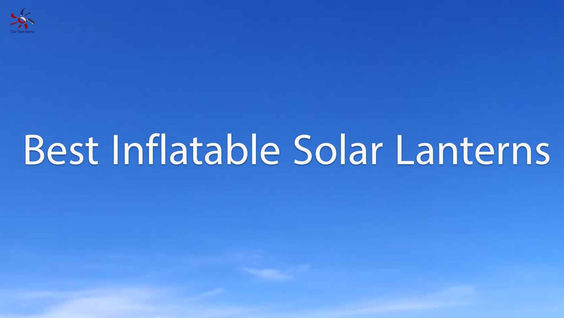 Best Inflatable Solar Lanterns 2020