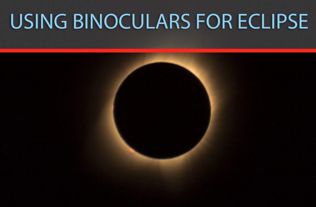 Using Binoculars For Eclipse