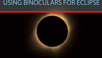 Using Binoculars For Eclipse – How To Properly And safely Use Binoculars For An Eclipse