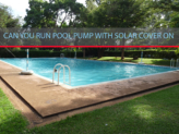 Can You Run Pool Pump With Solar Cover On?